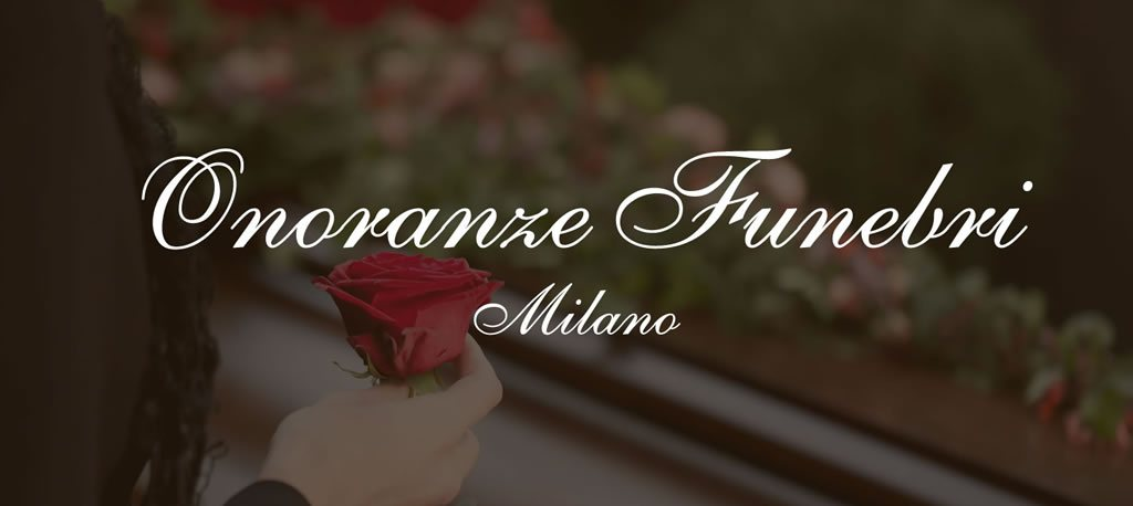 Costo Funerale Montalbino Milano - Onoranze funebri Milano